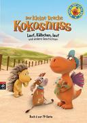 Der kleine Drache Kokosnuss - Lauf, Kälbchen, lauf und andere Geschichten -