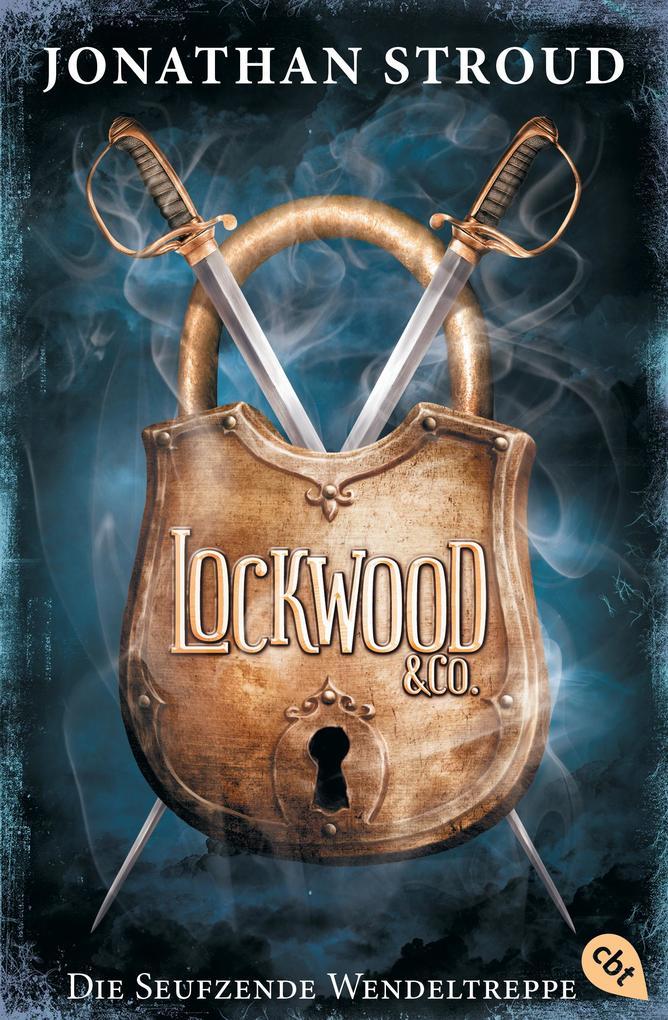 Lockwood & Co. 01. Die Seufzende Wendeltreppe als Taschenbuch