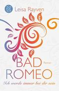 Bad Romeo & Broken Juliet 02 - Ich werde immer bei dir sein