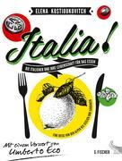 Italia! Die Italiener und ihre Leidenschaft für das Essen