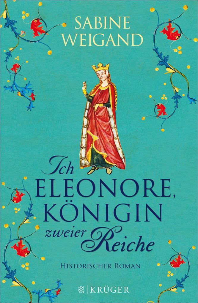 Ich, Eleonore, Königin zweier Reiche als eBook