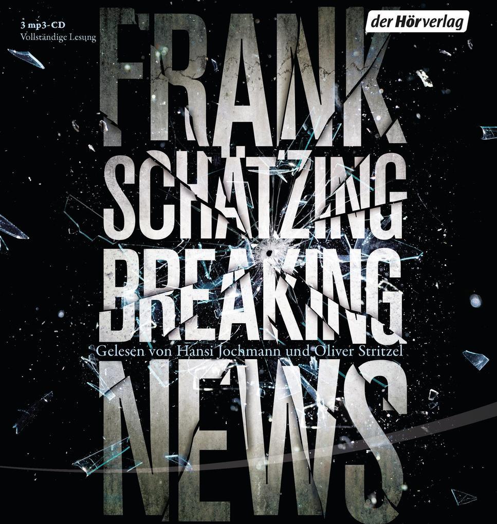 Breaking News als Hörbuch CD von Frank Schätzing
