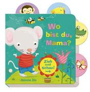 Zieh und schau: Wo bist du, Mama?