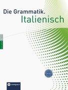 Die Grammatik. Italienisch (Niveau A1 - C1)