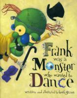 Frank Was a Monster Who Wanted to Dance als Buch