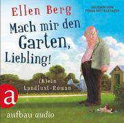 [Ellen Berg: Mach mir den Garten, Liebling!]