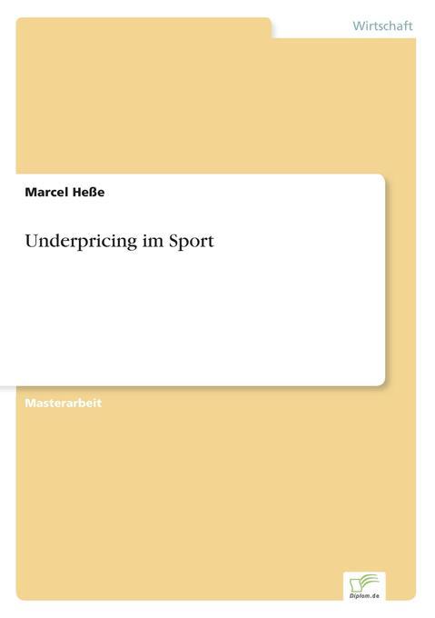 Underpricing im Sport als Buch von Marcel Heße