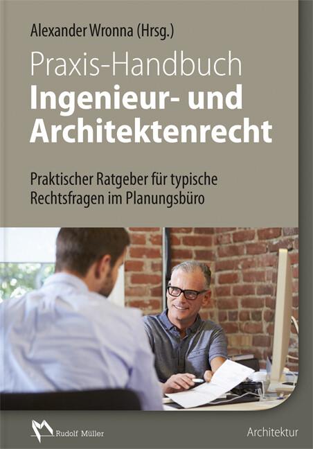 Praxis-Handbuch Ingenieur- und Architektenrecht...