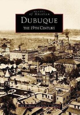 Dubuque: The 19th Century als Taschenbuch