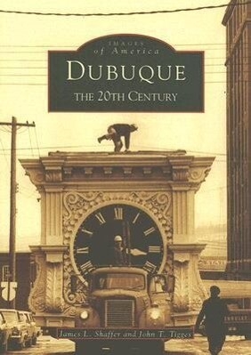 Dubuque: The 20th Century als Taschenbuch
