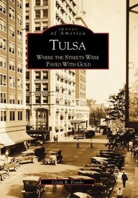 Tulsa:: Where the Streets Were Paved with Gold als Taschenbuch
