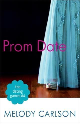 Dating Games #4: Prom Date (The Dating Games Bo...