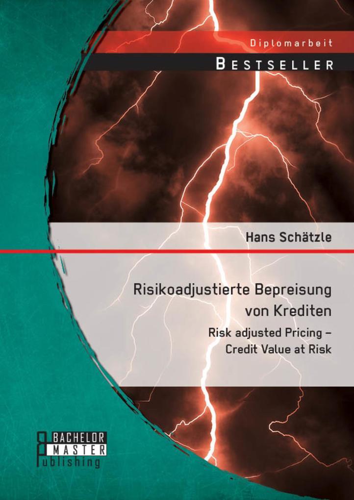 Risikoadjustierte Bepreisung von Krediten: Risk...