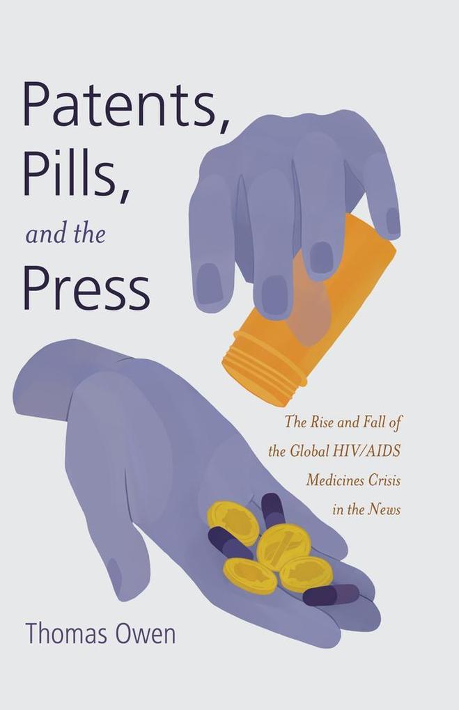 Patents, Pills, and the Press als Buch von Thom...