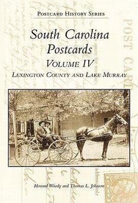 South Carolina Postcards Volume 4:: Lexington County and Lake Murray als Buch