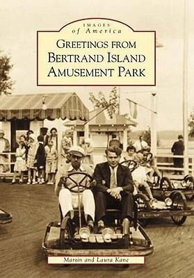 Greetings from Bertrand Island Amusement Park als Taschenbuch