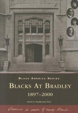 Blacks at Bradley: 1897-2000 als Taschenbuch