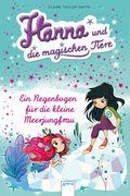 Arena Verlag - Hanna und die magischen Tiere - Ein Regenbogen für die kleine Meerjungfrau, 4 Folge