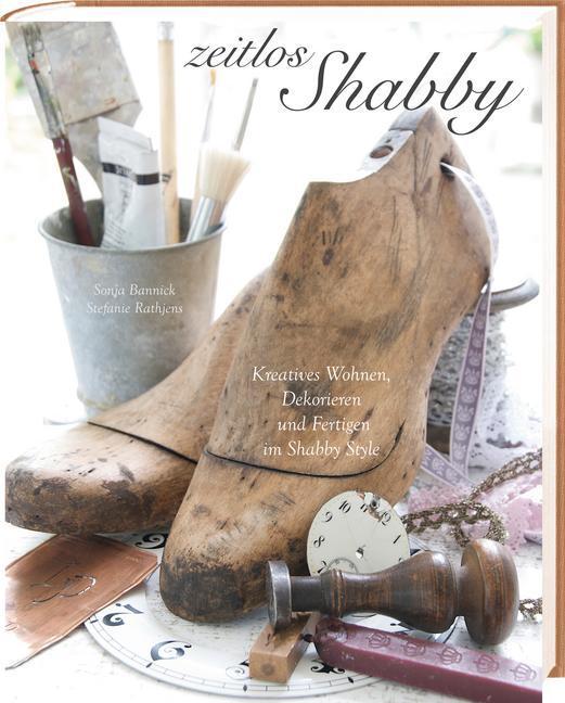 Zeitlos Shabby als Buch von Sonja Bannick, Stef...