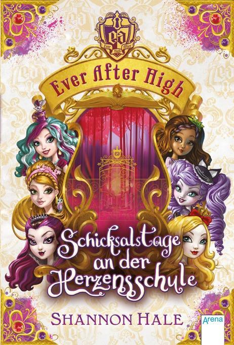 Ever After High. Schicksalstage an der Herzensschule als Buch