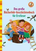 Das große Bücherbär-Geschichtenbuch für Erstleser