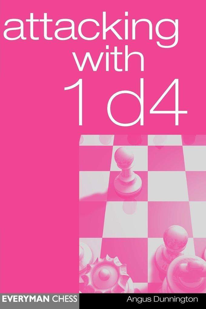 Attacking with 1 d4 als Taschenbuch