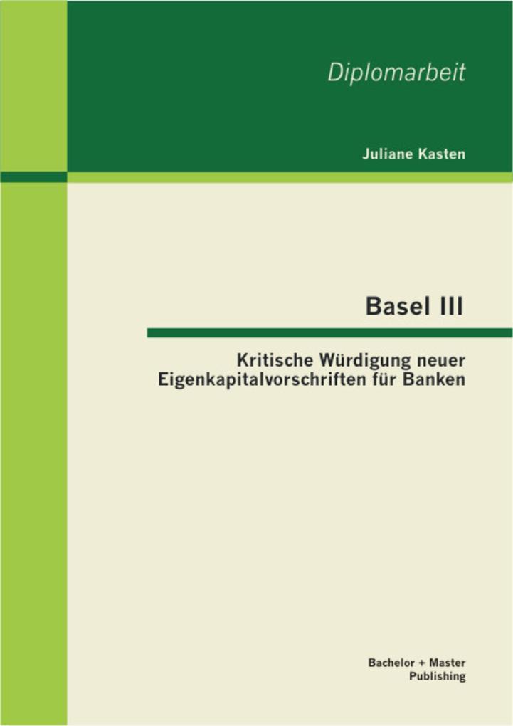 Basel III: Kritische Würdigung neuer Eigenkapit...