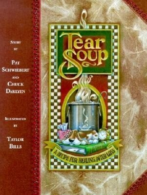 Tear Soup: A Recipe for Healing After Loss als Buch