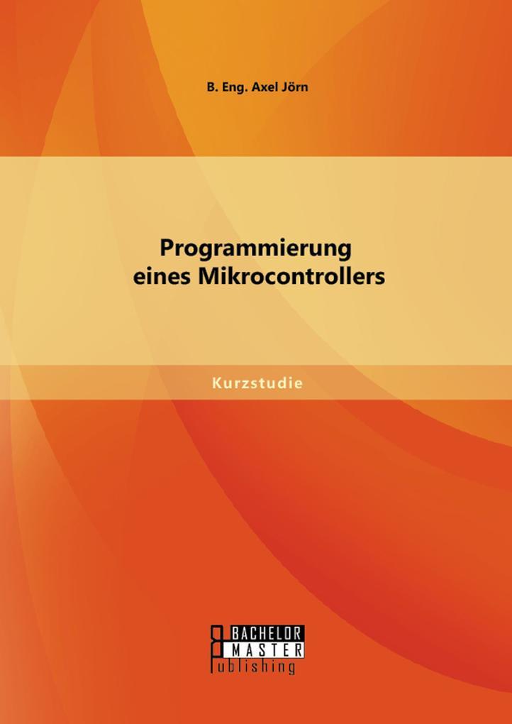Programmierung eines Mikrocontrollers als eBook...