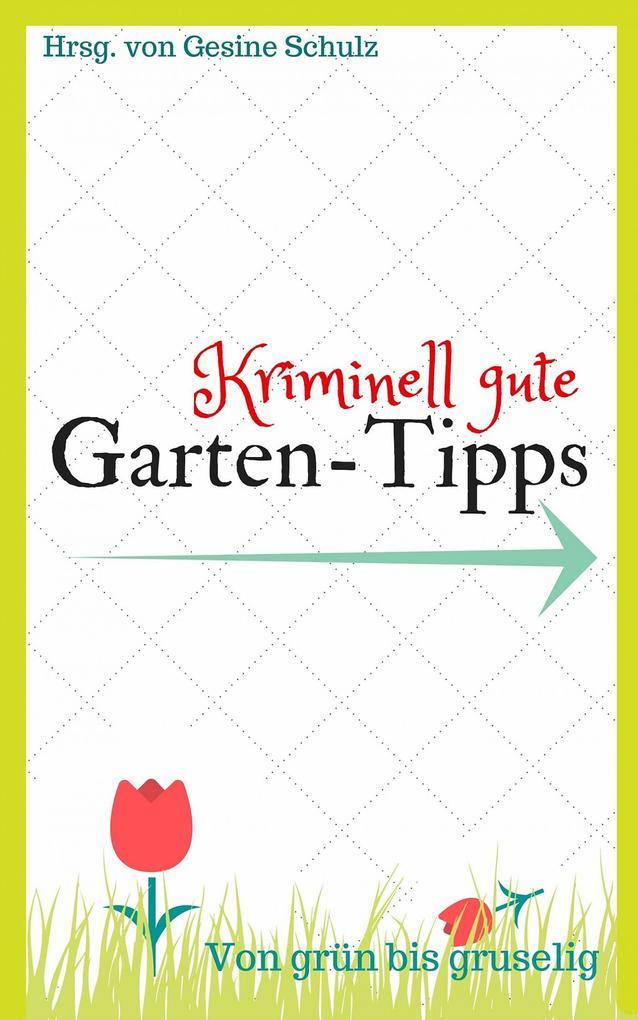 Kriminell gute Garten-Tipps als eBook