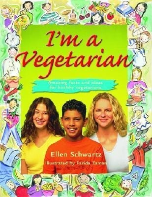 I'm a Vegetarian: Amazing Facts and Ideas for Healthy Vegetarians als Taschenbuch