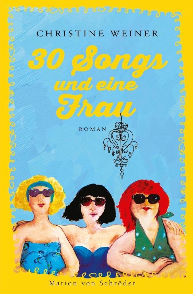 30 Songs und eine Frau als Buch von Christine W...