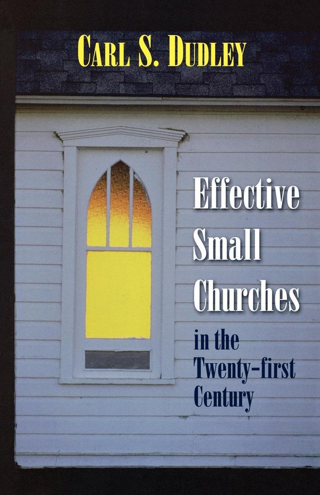 Effective Small Churches in the 21st Century als Taschenbuch