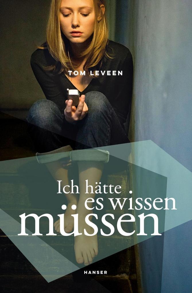 Ich hätte es wissen müssen als Buch von Tom Leveen