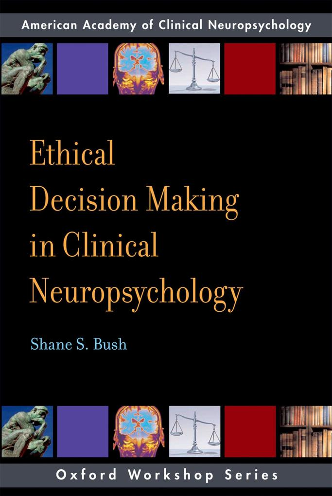 Ethical Decision Making in Clinical Neuropsycho...