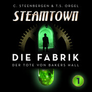 Steamtown - Die Fabrik (1)