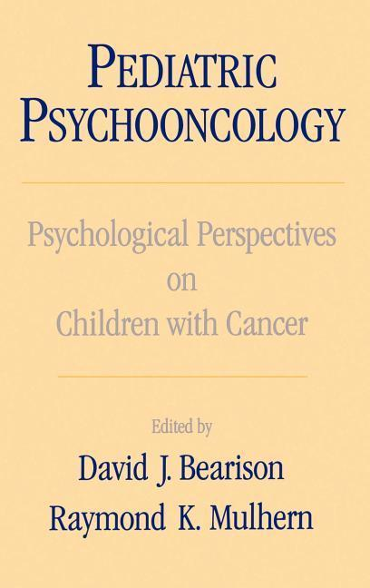 Pediatric Psychooncology: Psychological Perspectives on Children with Cancer als Buch
