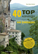40 Top Ausflugsziele am Gardasee