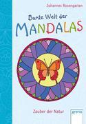 Bunte Welt der Mandalas. Zauber der Natur