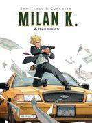 Milan K. 02: Hurrikan