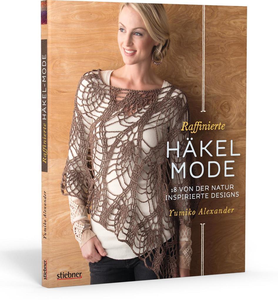 Raffinierte Häkel-Mode als Buch von Yumiko Alex...