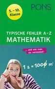 PONS Typische Fehler A- Z Mathematik 5. - 10. Klasse