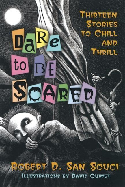 Dare to Be Scared: Thirteen Stories to Chill and Thrill als Buch