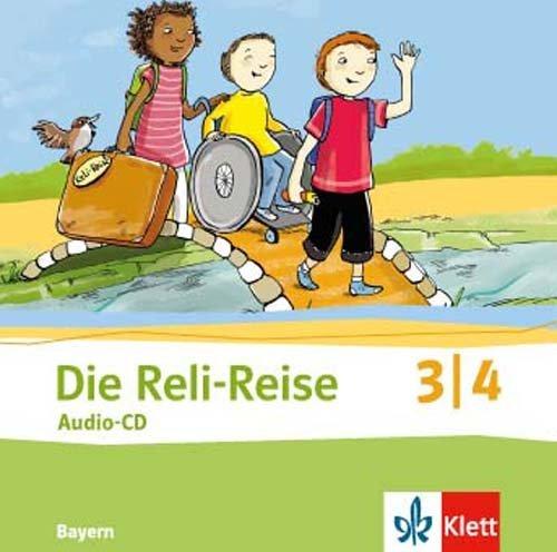 Die Reli-Reise 3/4. Ausgabe für Bayern. Audio-C...