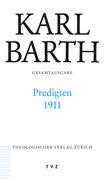 Karl Barth Gesamtausgabe / Predigten 1911