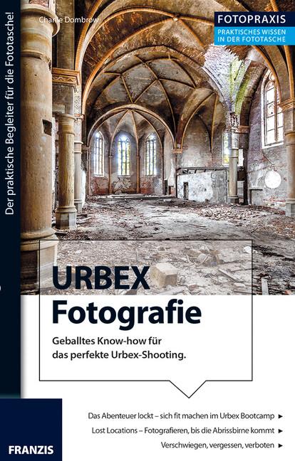 Foto Praxis URBEX Fotografie als Buch von Charl...