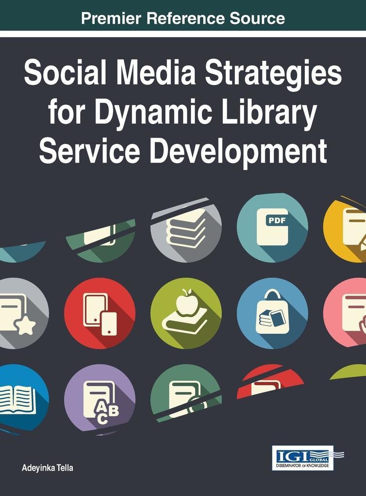 Social Media Strategies for Dynamic Library Ser...
