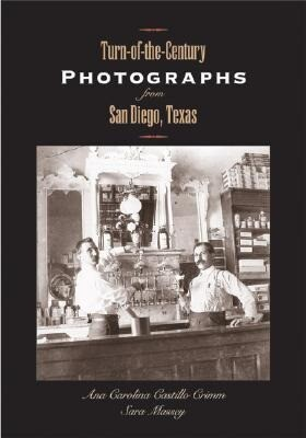Turn-Of-The-Century Photographs from San Diego, Texas als Buch