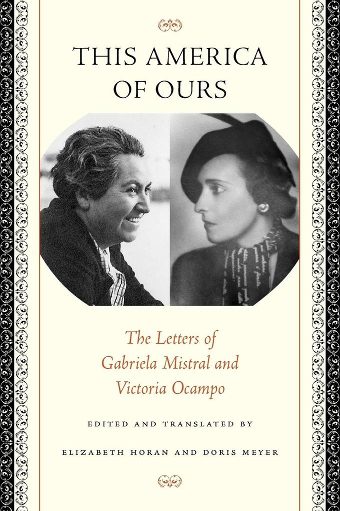 This America of Ours: The Letters of Gabriela Mistral and Victoria Ocampo als Taschenbuch