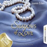 Shadows of Love 02. Gefesselte Lust